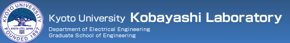 Kyoto University Graduate School of Engineering Department of Electrical EngineeringDepartmrnt of Electronic Science and Engineering Kobayashi Laboratory